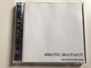 Electric Skychurch – Knowoneness / Moonshine Music Audio CD 1995 / MM-80032-2