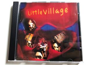 Little Village / Reprise Records Audio CD 1992 / 7599-26713-2