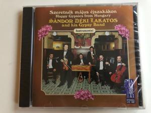 Szeretnék Május Éjszakákon - Happy Gypsies From Hungary - Sándor Déki Lakatos And His Gipsy Band (Instrumental) / Lamarti Audio CD 1997 Stereo / LCD 1007