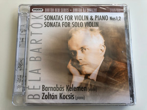 Bela Bartók - Sonatas For Violin & Piano Nos 1, 2, Sonata For Solo Violin / Barnabás Kelemen - violin, Zoltán Kocsis - piano / Bartók New Series / Hungaroton Classic Hybrid Disc 2012 / HSACD 32515