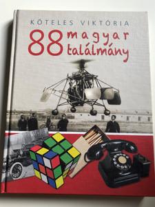 88 magyar találmány by Köteles Viktória / 88 Hungarian inventions / Sanoma Budapest 2010 / Hardcover (9786155008672)
