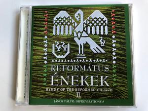 Református Énekek II. - Hymns Of The Reformed Church / Janos Palur: Improvisations 8 / Periferic Records Audio CD 2003 / BGCD 124