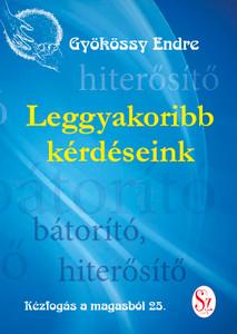 025. Kézfogás a magasból by Gyökössy Endre / Leggyakoribb kérdéseink / Szent Gellért Kiadó és Nyomda / Paperback / Our most common questions (Gyokossy025)