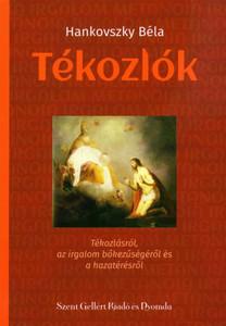 Tékozlók by Hankovszky Béla / Szent Gellért Nyomda és Kiadó / The Prodigals / Paperback (Hankovszky1)