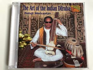 The Art Of The Indian Dilruba - Baluji Shrivastav / ARC Music Audio CD 1997 / EUCD 1426