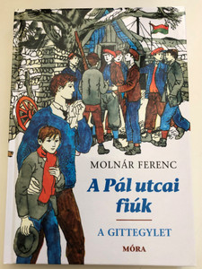 A Pál utcai fiúk - A Gittegylet by Móra Ferenc / Illustrated by Reich Károly rajzaival / Móra könyvkiadó 2020 / Hardcover / Classic Hungarian Novel & Drama play (9789634865292)