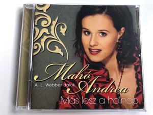 Mahó Andrea – Más Lesz A Holnap / A. L. Webber dalok / Universal Music Publishing Audio CD 2007 / 174454-8
