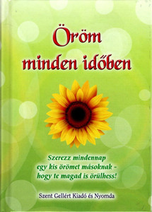 Öröm minden időben by Nagy Alexandra / Szent Gellért Kiadó és Nyomda / Joy at all times / Hardcover (NA1)