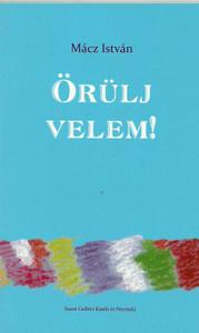 Örülj velem CD by Mácz István / Szent Gellért Kiadó és Nyomda / Rejoice with me audio CD (Macz1CD) 9636965951