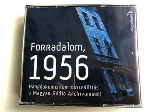Forradalom, 1956 Hangdokumentum-összeállítás a Magyar Rádió Archívumából 3x Audio CD / Hungarian Radio Archives from the 1956 Revolution / Antenna Hungária / Videoton / Magyar Rádió MR087 (5999881145120)