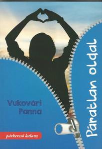 Páratlan oldal by Vukovári Panna / Párkereső kalauz / Szent Gellért Kiadó és Nyomda / Single side / Dating guide / Paperback (AVuk2)