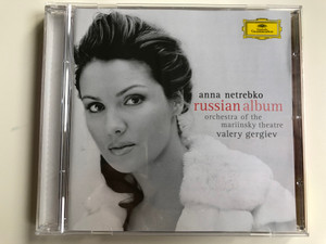 Anna Netrebko – Russian Album / Orchestra Of The Mariinsky Theatre, Valery Gergiev / Deutsche Grammophon Audio CD 2006 / 00289 477 6384