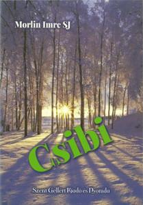 Csibi by Morlin Imre / Szent Gellért Kiadó és Nyomda / Csibi (Hungarian romantic/detective story) / Paperback (Morlin1)