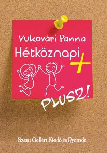Hétköznapi + by Vukovári Panna / Szent Gellért Kiadó és Nyomda / Casual plus / Paperback (9789636967697)