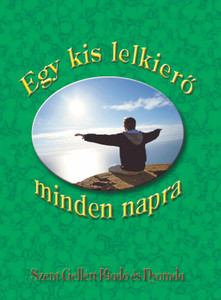 Egy kis lelkierő – minden napra / Szent Gellért Kiadó és Nyomda / Daily spiritual power / Hardcover (9789636965273)