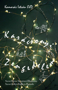 Karácsonyi zengedelem by Kamarás István / Szent Gellért Kiadó és Nyomda / Christmas chant / Paperback (9789636968113)