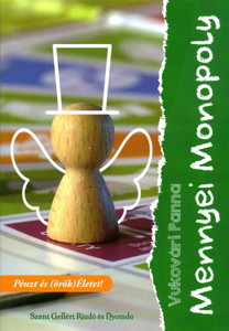 Mennyei Monopoly by Vukovári Panna / Szent Gellért Kiadó és Nyomda / Heavenly Monopoly / Paperback (9789636967680)