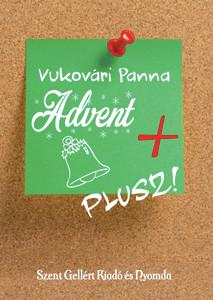 Advent + by Vukovári Panna / Szent Gellért Kiadó és Nyomda / Advent + / Paperback (AVuk6)