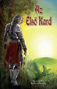 Az Első Kard by Conrad Breston / Szent Gellért Kiadó és Nyomda / The First Sword (Medieval adventure novel) / Paperback (CBreston1)