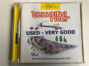 Beautiful River - Live Worship from grapevine 2002 / Worship Experience / Kingsway Music Audio CD 2002 / KMCD2435