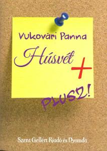Húsvét + by Vukovári Panna / Szent Gellért Kiadó és Nyomda / Easter + / Paperback (AVuk8)