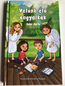 Velünk élő angyalkák by Habó Márta / Szent Gellért Kiadó és Nyomda / Angels living with us / Hardcover (9789636967512)
