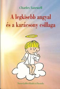 A legkisebb angyal és a karácsony csillaga by Charles Tazewell / Szent Gellért Kiadó és Nyomda / The smallest angel and the star of Christmas / Paperback (Tazewell1)