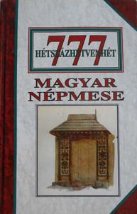 777 magyar népmese by various Authors / Szent Gellért Kiadó és Nyomda / 777 Hungarian folktale / Hardcover (777HunFolktale)