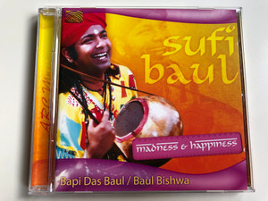 Sufi Baul - Madness & Happiness / Bapi Das Baul & Baul Bishwa / ARC Music ‎Audio CD 2009 / EUCD 2208