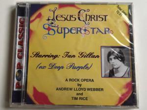 Jesus Christ Superstar / Starring: Ian Gillan (ex Deep Purple) / A Rock Opera by Andrew Lloyd Webber and Tim Rice / Pop Classic / Euroton Audio CD / EUCD-0023