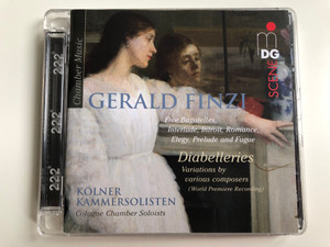 Gerald Finzi - Chamber Music / Kolner Kammersolisten - Cologne Chamber Soloists / Five Bagatelles, Interlude, Introit, Romance, Elegy, Prelude and Fugue / Diabelleries, Variations By Various Composers / MDG Audio CD 2015 / MDG 903 1894-6