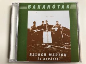 Bakanóták - Balogh Márton És Barátai / Yellow Records Audio CD 2000 / YRCD 2000-01