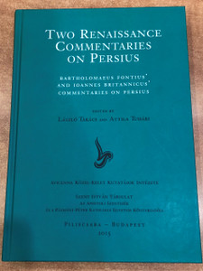 Two Renaissance Commentaries on Persius by László Takács, Attila Tuhári / Studia Philologica IV / Batholomaeus Fontius' and Ioannes Britannicus' Commentaries on Persius / Szent István Társulat 2015 / Paperback (9789632775241)