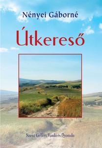 Útkereső by Nényei Gáborné / Szent Gellért Kiadó és Nyomda / Pathfinder / Paperback (9789636967871)