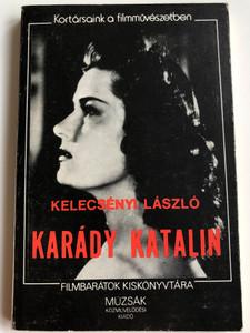 Karády Katalin by Kelecsényi László / Hungarian biography, filmography and personal letters of the great actress Katalin Karády / PaperbackKortársaink a filmművészetben / Filmbarátok kiskönyvtára / Múzsák közművelődési kiadó (963563157X)