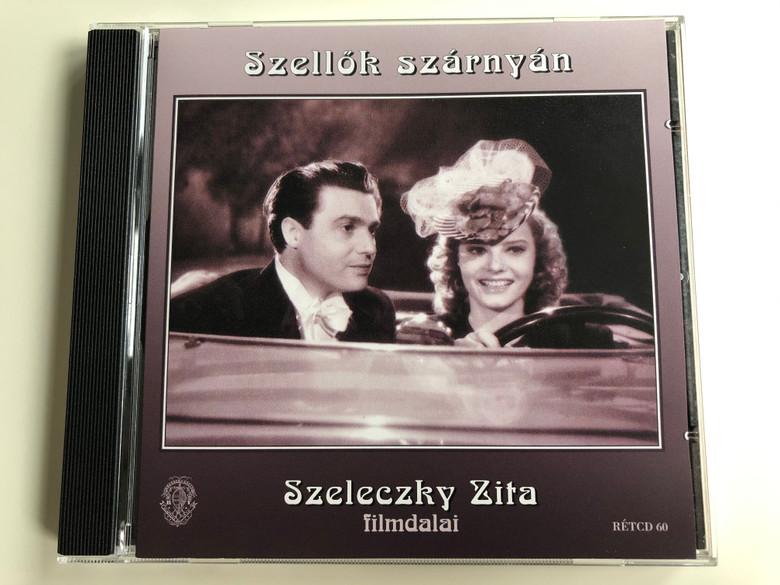 Szellok szarnyan - Szeleczky Zita filmdalai / Rózsavölgyi És Társa Audio CD 2009 Mono / RÉTCD 60