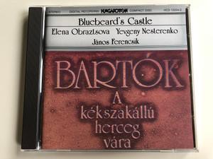 Bluebeard's Castle - Elena Obraztsova, Yevgeny Nesterenko / Janos Ferencsik / Bartok - A Kékszakállú Herceg Vára / Hungaroton Audio CD 1981 Stereo / HCD 12254-2