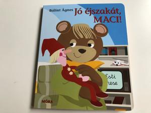 Jó éjszakát MACI! by Bálint Ágnes / Illustrations - Illustráció: Greenroom / Móra könyvkiadó 2020 / Hungarian Color board book for children / Esti mese maci (9789634866190)