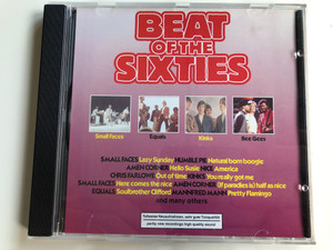 Beat of the Sixties / Small Faces - Lazy Sunday, Humble Pie - Natural Born Boogie, Amen Corner - Hello Susie, Nice - America, Chris Farlowe - Out Of Time, Kinks - You Really Got Me / Selected Sound Carrier AG Audio CD 1997 / 2128.2078-2