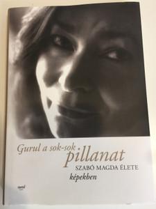 Gurul a sok-sok pillanat / Szabó Magda élete képekben / The life of Magda Szabó, hungarian writer in photographs / Jaffa kiadó / Hardcover (9789634751335)