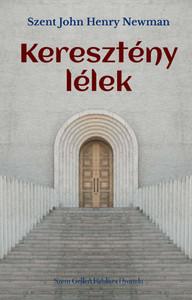 Keresztény lélek by Szent John Henry Newman / Szent Gellért Kiadó és Nyomda / Christian soul / Paperback (Newman1)