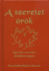 A szeretet örök by Nagy Alexandra / Szent Gellért Kiadó és Nyomda / Love is eternal / Hardcover (NA4)