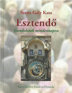 Esztendő by Szent-Gály Kata / Gondolatok mindennapra / Szent Gellért Kiadó és Nyomda / Year / Thoughts for every day / Hardcover (Szent-Galy1)