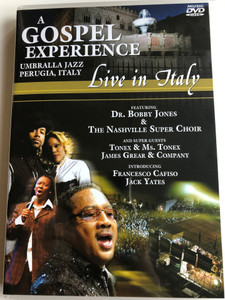A Gospel experience DVD Live in Italy / Umbralla Jazz - Perugia, Italy / Featuring Dr. Bobby Jones & The Nashville Super Choir / Tonex & Ms. Tonex, James Grear & Company / MCP Sound & Media (9002986612025)