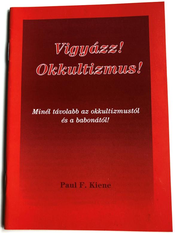 Vigyázz! Okkultizmus! by Paul F. Kiene / Hungarian edition of Alarm! Okkultismus! / Evangéliumi Kiadó és Iratmisszió 1996 / Paperback (963901205X-)