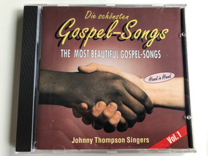 Die schonsten Gospel-Songs - The Most Beautiful Gospel-Songs / Hand In Hand / Johnny Thompson Singers / Vol. 1 / High Grade Audio CD / 105.030-2