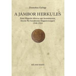 A jámbor Herkules by Domokos György / Balassi Kiadó / The pious Hercules / Paperback (9789634560401)