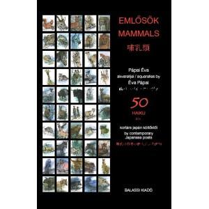 Emlősök, Mammals, 50 Haiku kortárs Japán szerzőktől / Balassi Kiadó / 50 haikus (short poems) by contemporary Japanese authors / Hardcover (9789635069511)