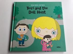 Terri and the Doll hunt by Ancsa Hohol - Juli Boris / English edition of Terka és a világgá ment ajándék / Móra könyvkiadó - Móra Publishing House 2016 / Hardcover (9789634155393)