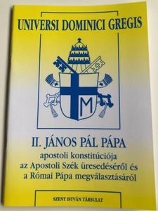 II. János Pál Pápa apostoli konstitúciója az apostoli szék üresedéséről és a Római Pápa megválasztásáról / Szent István Társulat 2005/ Universi Dominci Gregis / Catholic Pope John Paul 2nd's apostolic constitution (9789633616598)